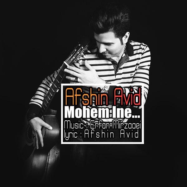 Afshin Avid - Mohem Ine