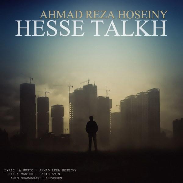 Ahmad Reza Hoseiny - Hesse Talkh