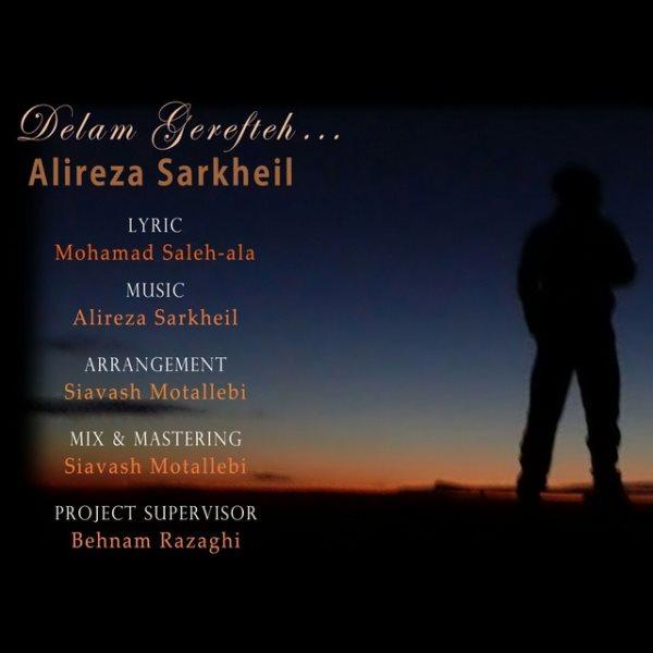 Alireza Sarkheili - Delam Gerefteh