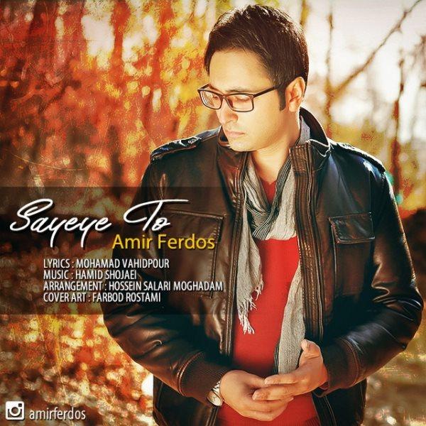 Amir Ferdos - Sayeye To