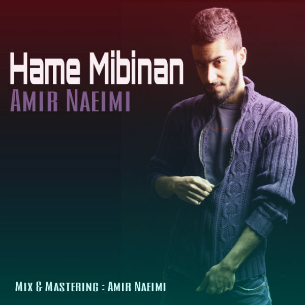 Amir Naeimi - Hame Mibinan
