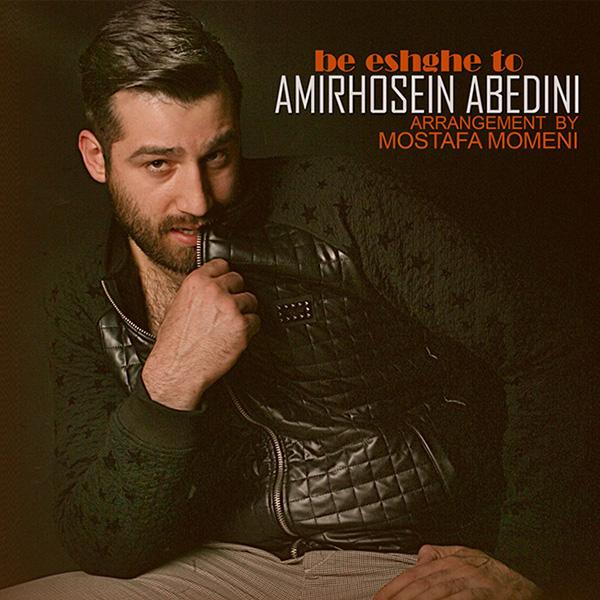 AmirHossein Abedini - Be Eshghe To