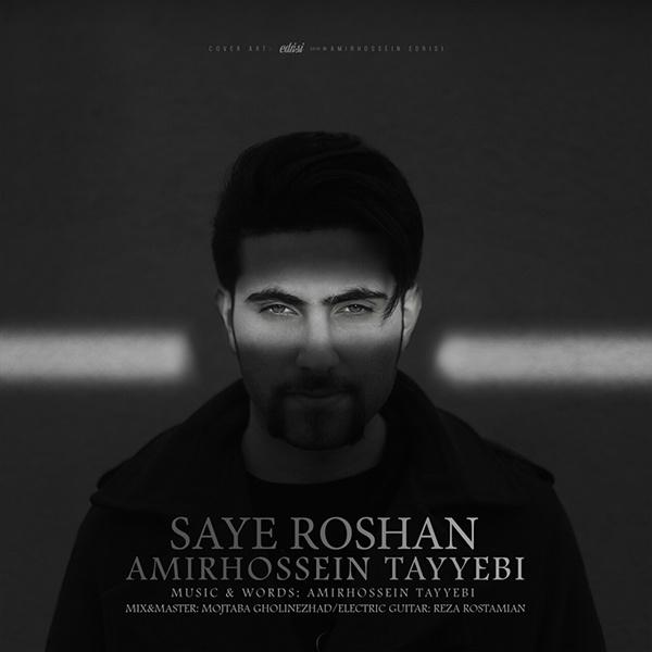 Amirhossein Tayyebi - Saye Roshan
