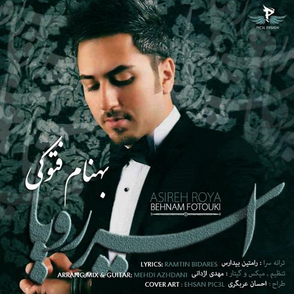 Behnam Fotouki - Asireh Roya