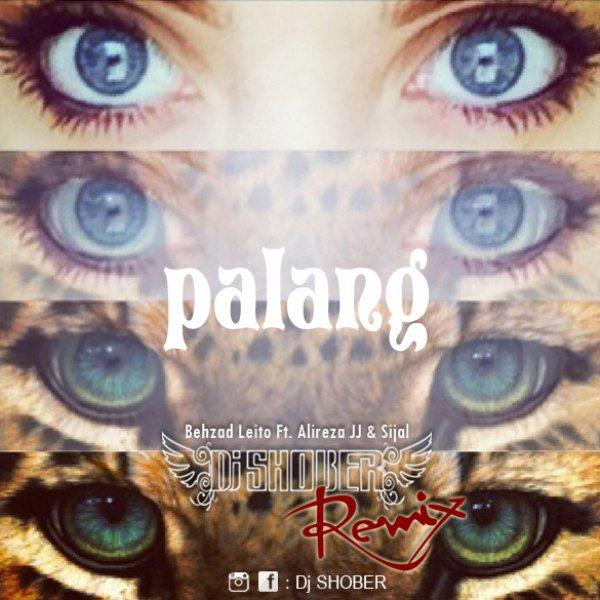 Behzad Leito - Palang (Ft Alirezajj & Sijal) (Dj Shober Remix)