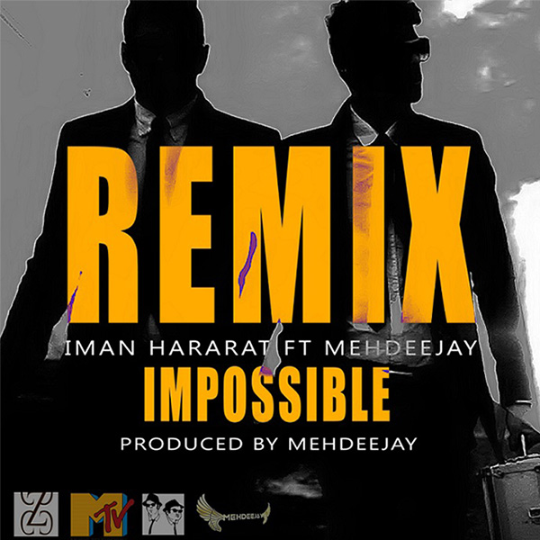Iman Hararat - Impossible (Ft. Mehdeejay) (Remix)