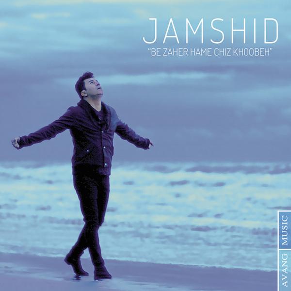 Jamshid - Hame Chi Be Zaher Khoobe