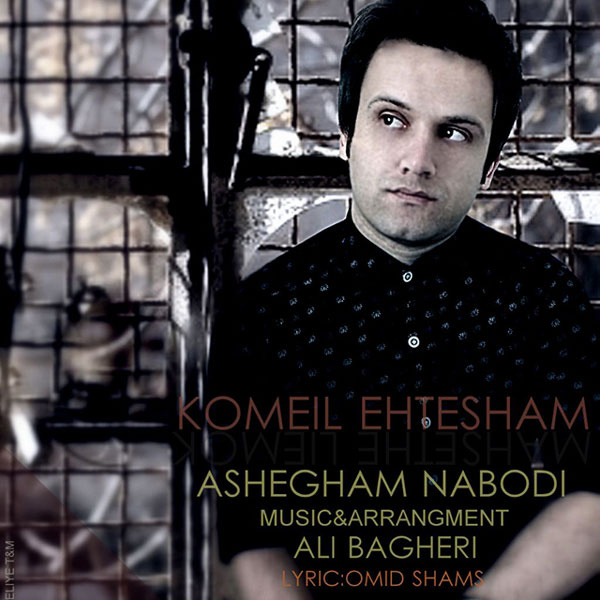 Komeil Ehtesham - Ashegham Nabodi