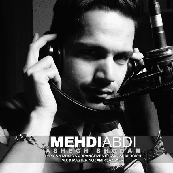 Mahdi Abdi - Ashegh Shodam
