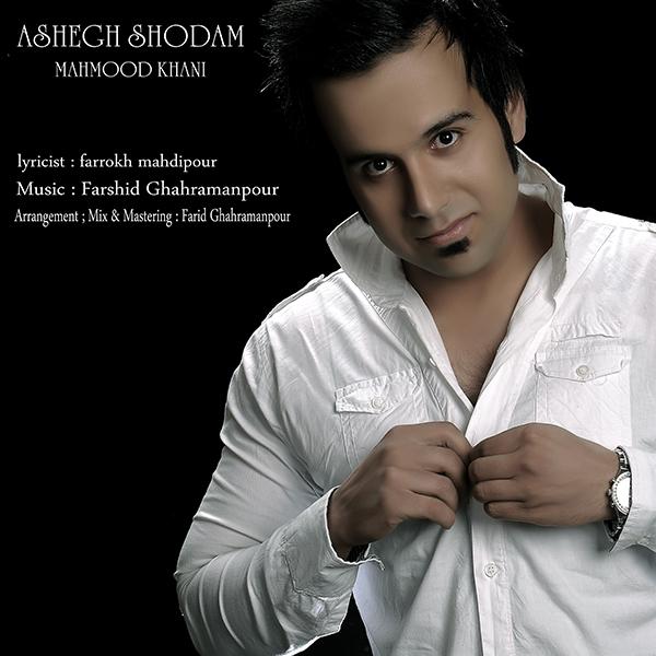 Mahmood Khani - Ashegh Shodam
