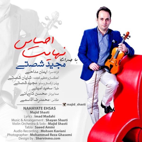 Majid Shasti - Nahayate Ehsas