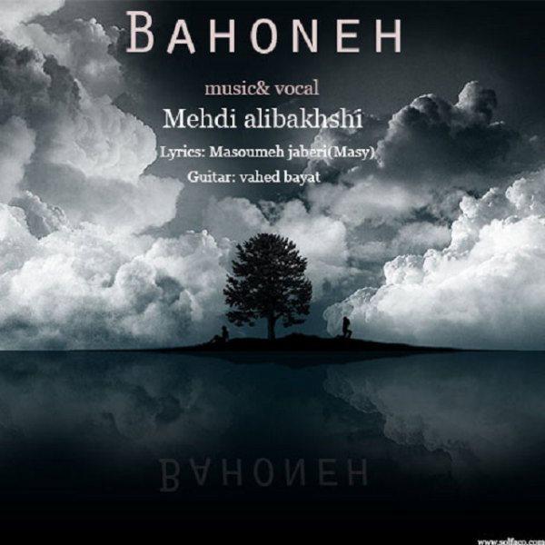 Mehdi Alibakhshi - Bahoneh