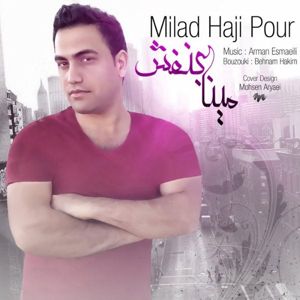 Milad Hajipour - Meina Benowsh
