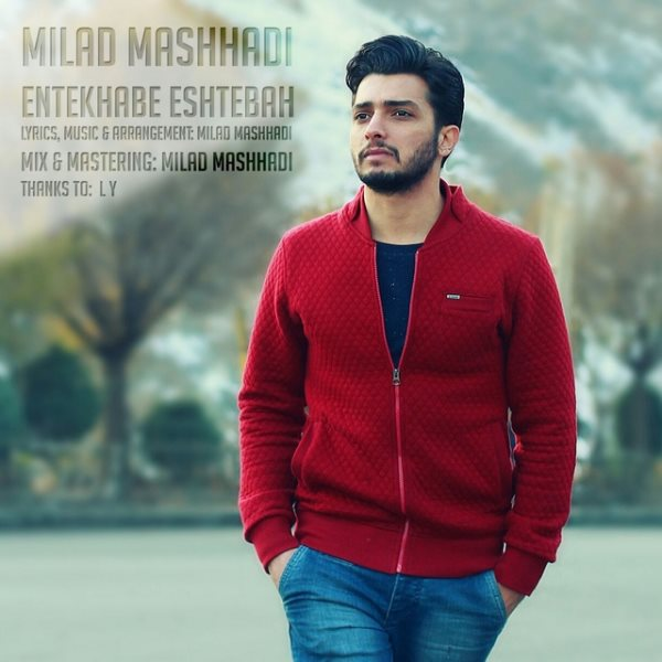 Milad Mashhadi - Entekhabe Eshtebah