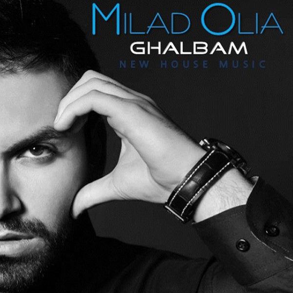 Milad Olia - Ghalbam