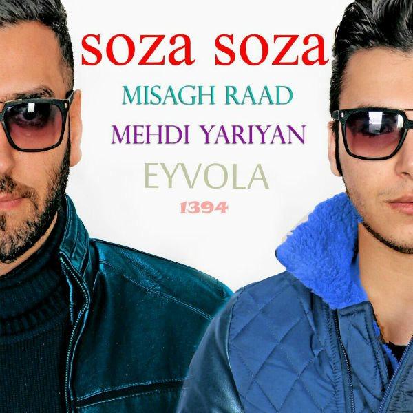 Misagh Raad - Soza Soza (Ft Mehdi Yariyan)