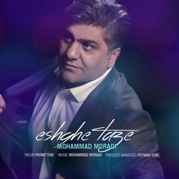 Mohammad Moradi - Eshghe Taze
