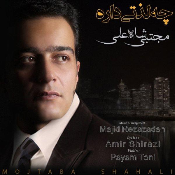 Mojtaba Shah Ali - Che Lezati Dare