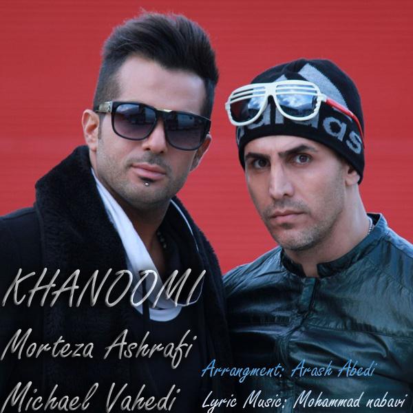 Morteza Ashrafi & Michael Vahedi - Khanoomi