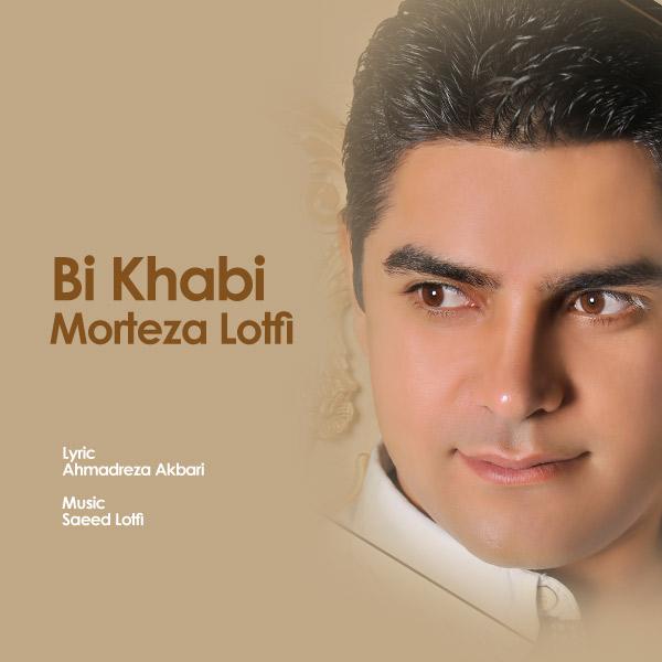 Morteza Lotfi - Bi Khabi