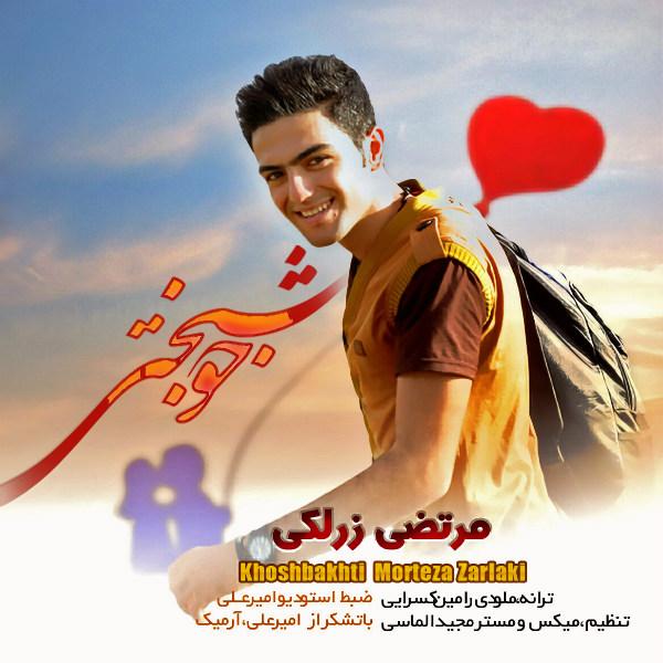 Morteza Zarlaki - Khoshbakhti