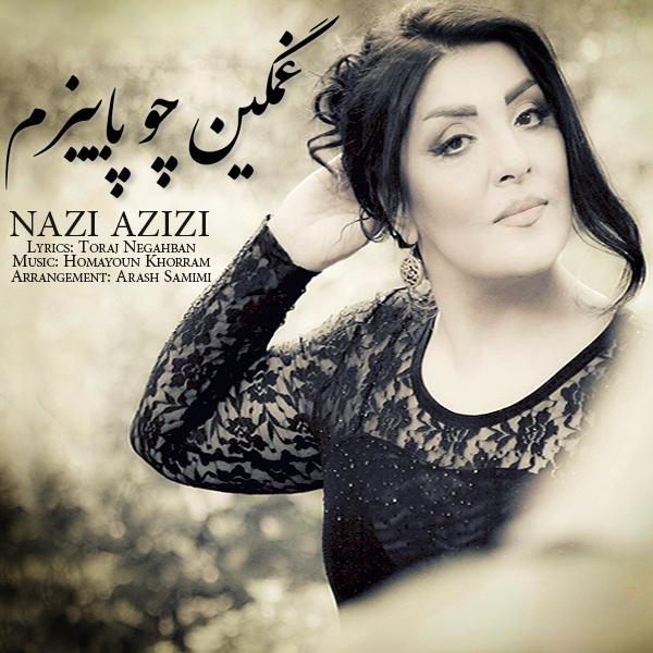 Nazi Azizi - Ghamgin Cho Paizam