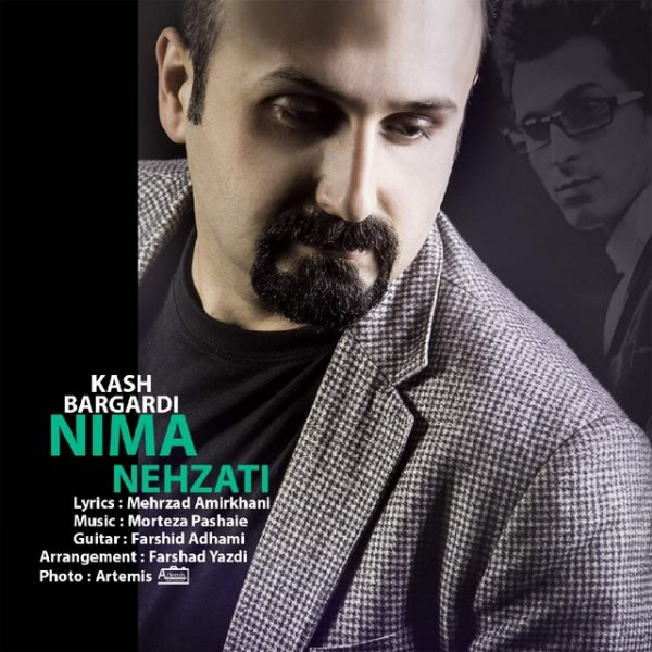 Nima Nehzati - Kash Bargardi