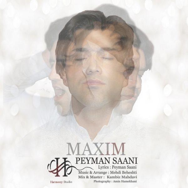 Peyman Saani - Maxim