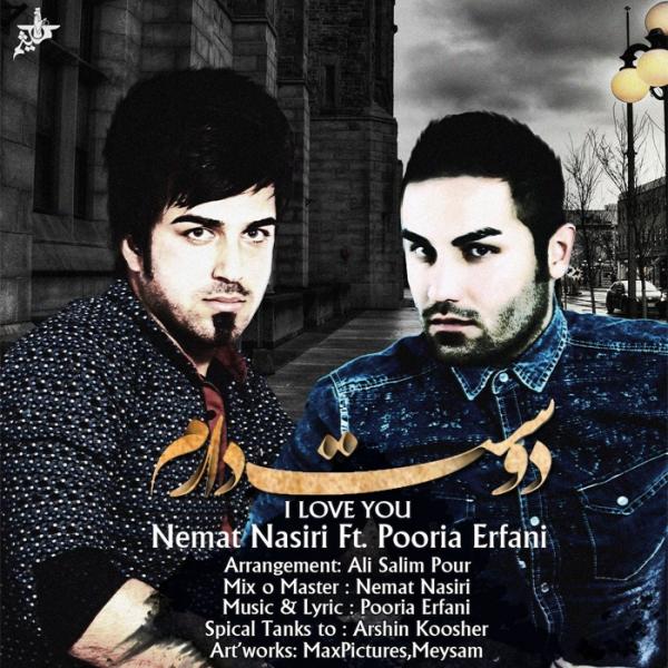 Pooria Erfani - Dooset Daram (Ft Nemat Nasiri)