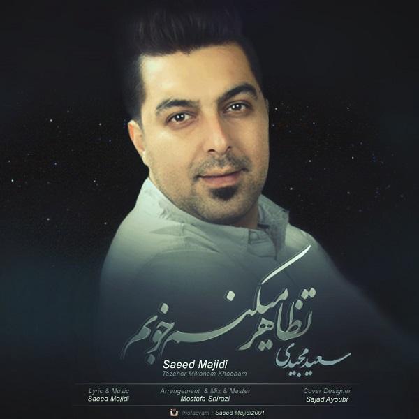 Saeed Majidi - Tazahor Mikonam Khoobam