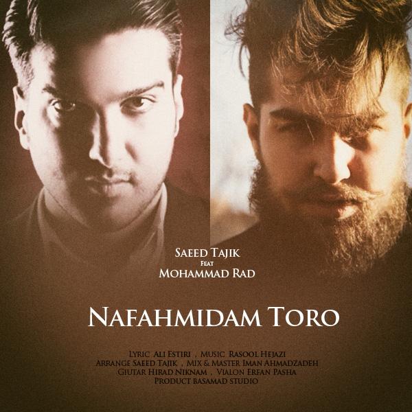 Saeed Tajik - Nafahmidam Toro (Ft Mohammad Rad)