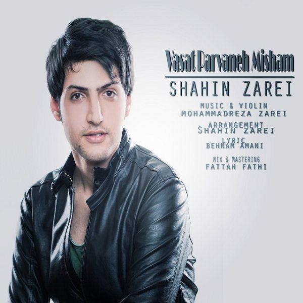 Shahin Zarei - Vasat Parvane Misham