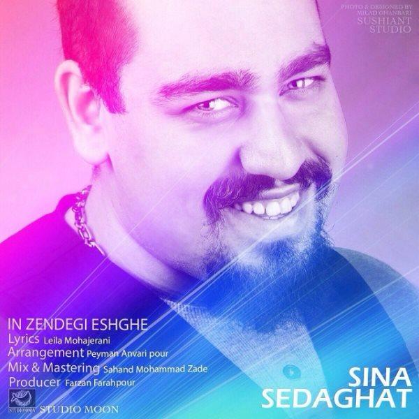 Sina Sedaghat - In Zendegi Eshghe