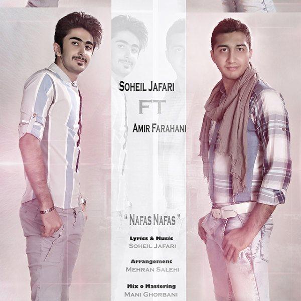 Soheil Jafari - Nafas Nafas (Ft Amir Farahani)