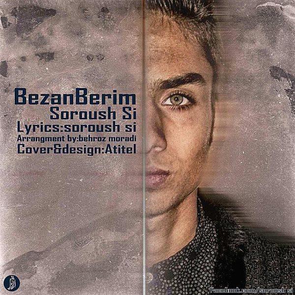 Soroush Si - Bezan Berim
