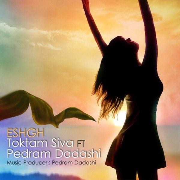 Toktom Siva - Eshgh (Ft Pedram Dadashi)