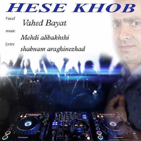 Vahed Bayat - Hese Khob