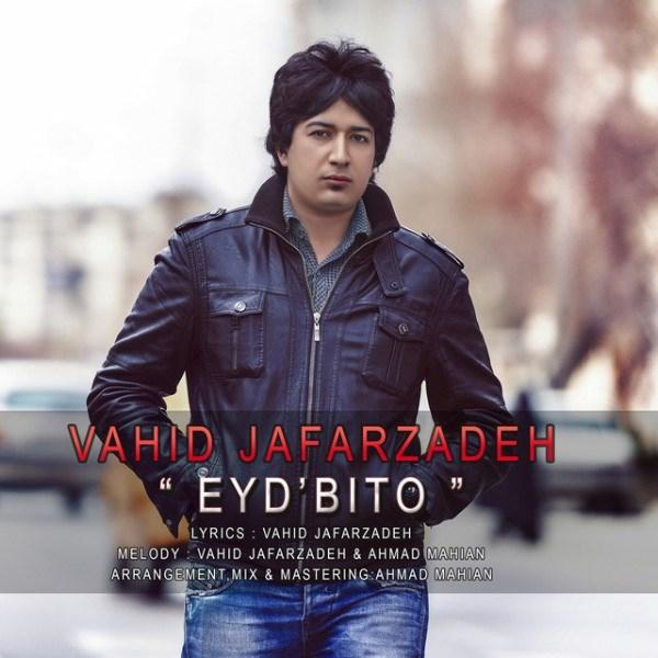 Vahid Jafarzadeh - Eyd Bito