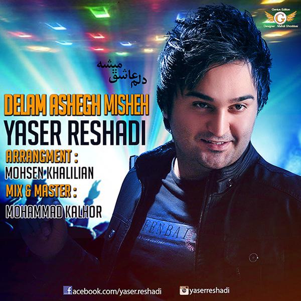 Yaser Reshadi - Delam Ashegh Mishe