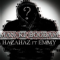 Hazahaz-Man-Ki-Boodam-(Ft-Emmy)