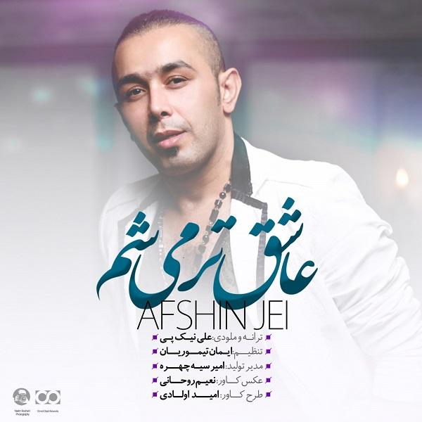 Afshin Jei - Ashegh Tar Misham