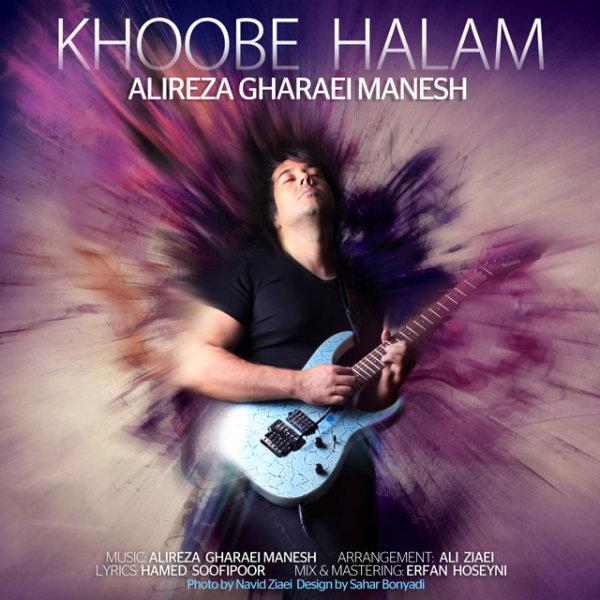 Alireza Gharaei Manesh - Khoobe Halam