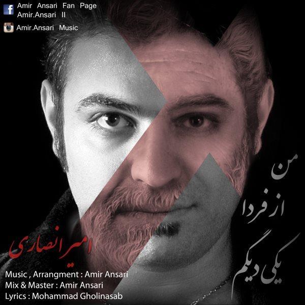 Amir Ansari - Man Az Farda Yeki Digam