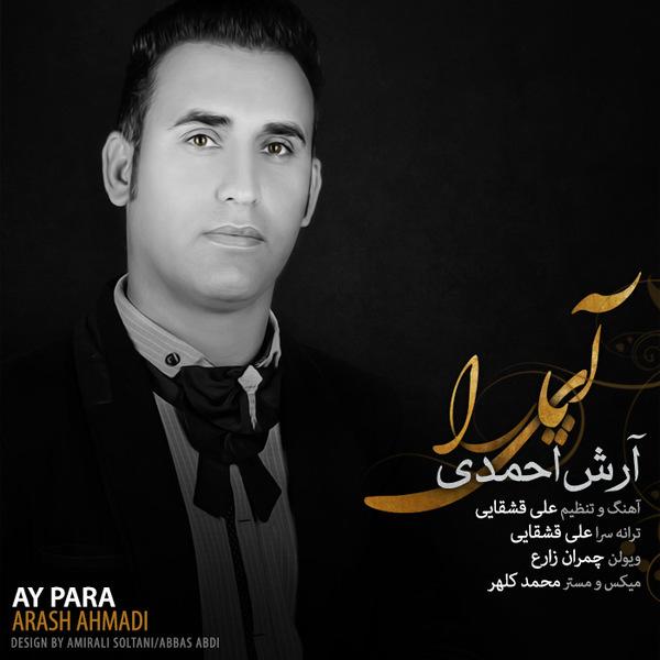 Arash Ahmadi - Ay Para