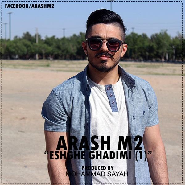 Arash M2 - Eshghe Ghadimi 1