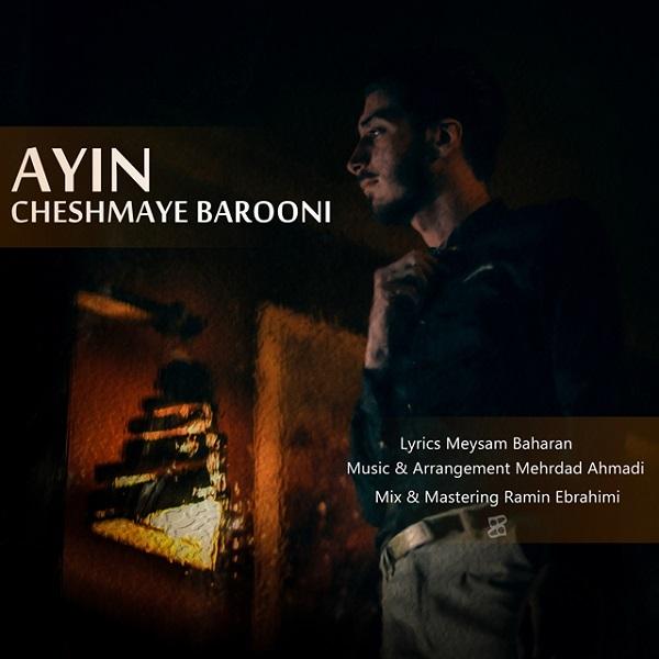 Ayin - Cheshmaye Barouni