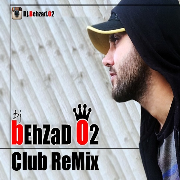 Behzad O2 - Club Remix