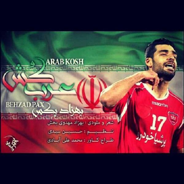 Behzad Pax - Arab Kosh