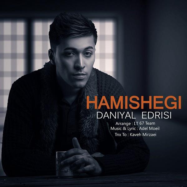 Daniyal Edrisi - Hamishegi