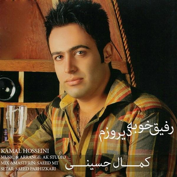Kamal Hosseini - Refighe Khobe Diroozam